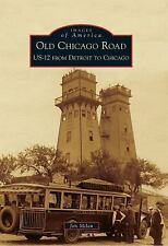 Old Chicago Road: US-12 from Detroit to Chicago (Images of America)