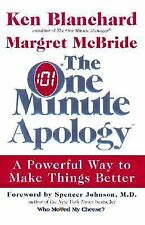 The One Minute Apology: A Powerful Way to Make Things Better