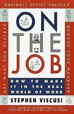 On the Job: How to Make It in the Real World of Work-ExLibrary