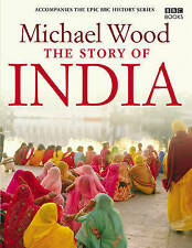 The Story of India by Michael Wood (Hardback, 2007)
