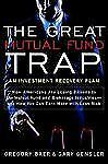 The Great Mutual Fund Trap: An Investment Recovery Plan, Gensler, Gary, Baer, Gr