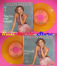 LP 45 7'' HELEN REDDY You're my world Thank you GIALLO YELLOW no cd mc * dvd vhs