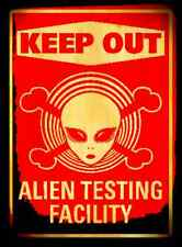 *ALIEN TESTING FACILITY KEEP OUT* 8X12 METAL SIGN USA MADE TEST SITE UFO VINTAGE