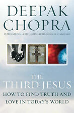 Deepak Chopra The Third Jesus: How to Find Truth and Love in Today's World Very