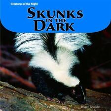 Skunks in the Dark (Creatures of the Night)-ExLibrary