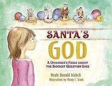 New, Santa's God: A Children's Fable about the Biggest Question Ever, Neale Dona