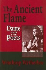 The Ancient Flame: Dante and the Poets (ND Devers Series Dante & Med. -ExLibrary