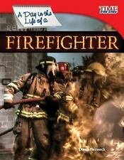A Day in the Life of a Firefighter (Time for Kids Nonfiction Readers: -ExLibrary