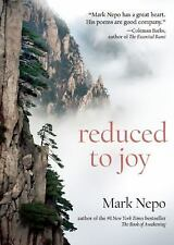 Reduced to Joy by Mark Nepo (2013, Paperback)