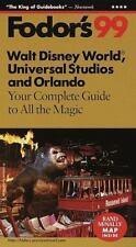 Walt Disney World, Universal Studios and Orlando '99: Your Complete Guide to All