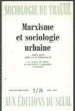 Sociologie du travail.Marxisme et sociologie urbaine.Seuil . Avril-Juin 1979