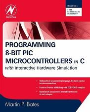 Programming 8-bit PIC Microcontrollers in C: with Interactive Hardware Simulatio