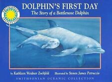 Dolphin's First Day: The Story of a Bottlenose Dolphin (Smithsonian Oceanic Coll