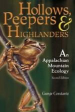 Hollows, Peepers, and Highlanders : An Appalachian Mountain Ecology by George...