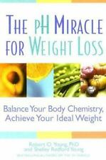 The pH Miracle for Weight Loss: Balance Your Body Chemistry, Achieve Your Ideal