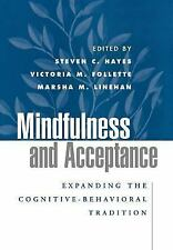 Mindfulness and Acceptance: Expanding the Cognitive-Behavioral Tradition by