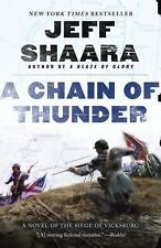 The Civil War in the West: A Chain of Thunder : A Novel of the Siege of Vicksbu…