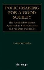 Policymaking for a Good Society: The Social Fabric Matrix Approach to Policy Ana