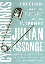 Cypherpunks : Freedom and the Future of the Internet by Julian Assange, Andy...