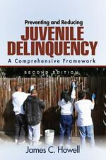 Preventing and Reducing Juvenile Delinquency : A Comprehensive Framework by...
