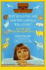 Just Build the Ark and the Animals Will Come by David Heller (1997, Paperback)