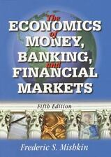 The Economics of Money, Banking and Financial Markets by Frederic S. Mishkin...