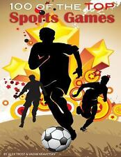 100 of the Top Sports Games by Alexander Trost and Vadim Kravetsky (2013,...