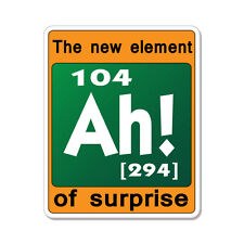 "The New Element Of Surprise Ah Funny car bumper sticker decal 5"" x 4"""