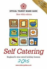 Self Catering 2015 The Official Tourist Board Guides 9780851015484