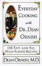 Everyday Cooking with Dr. Dean Ornish: 150 Easy, Low-Fat, High-Flavor Recipes O