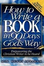 HOW TO WRITE A BOOK IN 90 DAYS GOD'S WAY