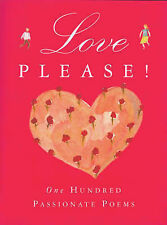 "Love Please!: One Hundred Passionate Poems, , ""AS NEW"" Book"