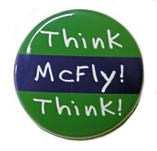 """THINK MCFLY THINK - Button Pinback Badge 1.5"""" Geek"""