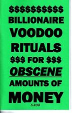 BILLIONAIRE VOODOO RITUALS FOR OBSCENE AMOUNTS OF MONEY S. Rob occult magick