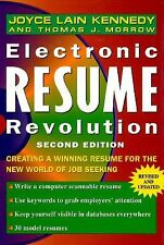 Electronic Resume Revolution: Creating a Winning Resume for the New World of Job