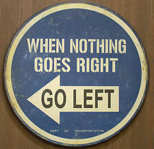 """21"""" WHEN NOTHING GOES RIGHT.. GO LEFT Metal Tin Sign Wall Decor Hanging Plaque"""