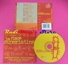 CD LA FLACA SUPERLATINA Compilation MANU CHAO JARABE DE PALO no mc dvd vhs(C39)