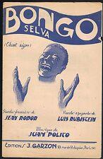 BONGO SELVA Chant Nègre Paroles Jean RODOR et Luis RUBISTEIN musique Juan POLITO