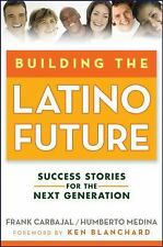 Building the Latino Future: Success Stories for the Next Generation-ExLibrary