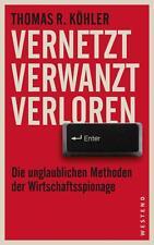 Vernetzt, Verwanzt, Verloren von Thomas R. Köhler (2014, Gebunden) UNGELESEN