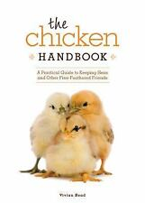 Chicken Handbook, The: A Practical Guide to Keeping Hens and Other Fin-ExLibrary