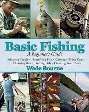 NEW - Basic Fishing: A Beginner's Guide by Bourne, Wade