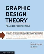 Graphic Design Theory : Readings from the Field by Helen Armstrong (2009,...