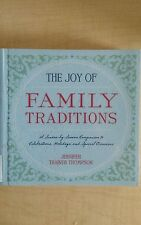 The Joy of Family Traditions : A Season-by-Season Companion to Celebrations,...