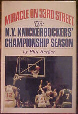 """MIRACLE ON 33rd STREET: THE NY KNICKS"" 1970 HC/DJ BOOK by PHIL BERGER"