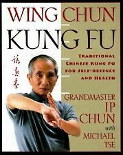 Wing Chun Kung Fu : Traditional Chinese King Fu for Self-Defense and Health...