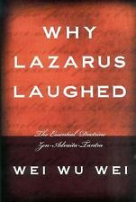 WHY LAZARUS LAUGHED, The Essential Doctrine, Zen-Advaita-Tantra, WEI WU WEI, NEW