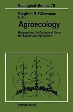 Agroecology : Researching the Ecological Basis for Sustainable Agriculture 78...