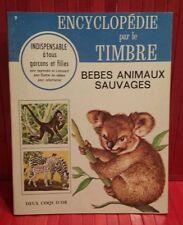 vintage 1967 Encyclopédie par le Timbre.# 9 Bébés Animaux Sauvages sticker book
