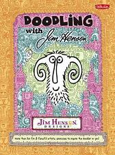 Doodling with Jim Henson: More than 50 fun & fanciful artistic exercises to insp